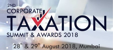 2nd Corporate Taxation Summit & Awards 2018